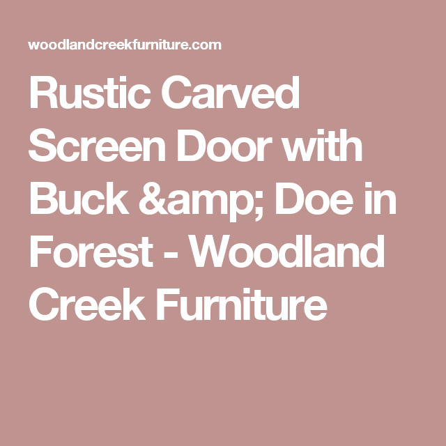 Rustic Carved Screen Door With Buck U0026 Doe In Forest   Woodland Creek  Furniture