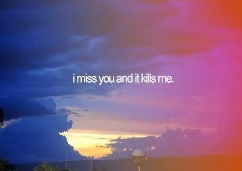 i miss u :(
