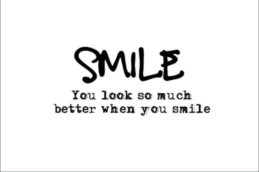 Yeah I Ll Always Smile No Matter What Smiling Makes Me Feel