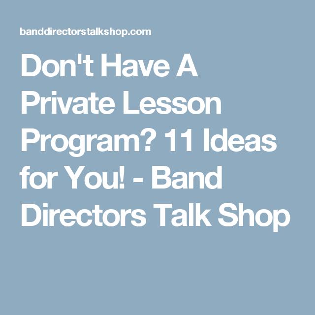 Don't Have A Private Lesson Program? 11 Ideas for You! - Band Directors Talk Shop