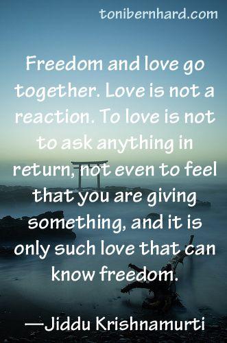 krishnamurti citater Krishnamurti: Freedom and love go together. | Personal Growth  krishnamurti citater