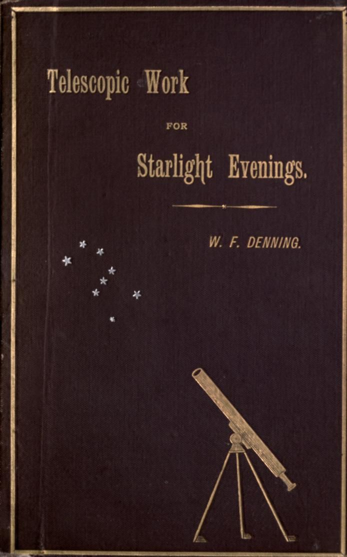 Telescopic Work for Starlight Evenings...W.F.Denning 1801