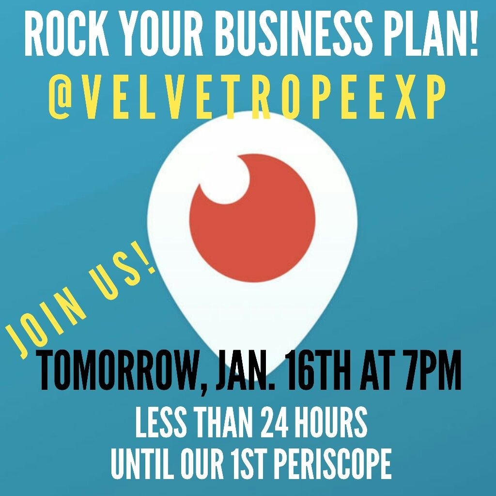 Did you follow me on Periscope yet?   How to Rock Your Business Plan and Get Funded.  Want to learn more about how to create a business plan that gets your funded? Follow us lon Periscope @VelvetRopeExp and Join us tomorrow at 7pm.