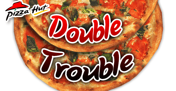 Pizza Hut Double Trouble Get Our Exclusive Coupon Any 2 Large Pizzas For Free Pizza Hut Large Pizza Pizza