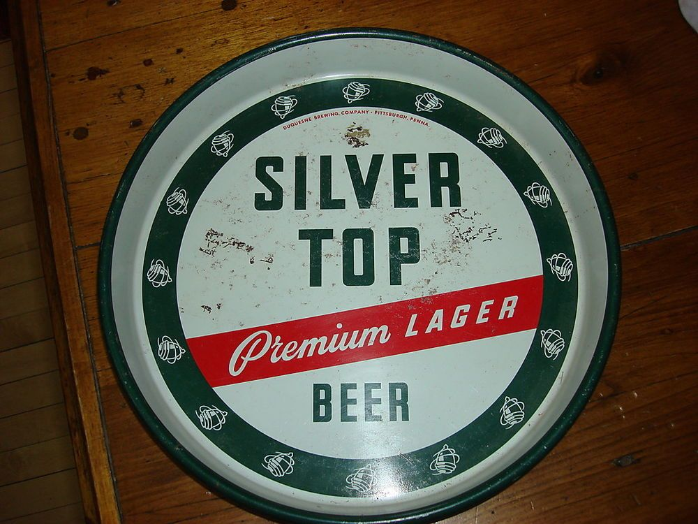 Vintage SILVER TOP PREMIUM LAGER BEER BEER TRAY Pittsburgh Penn, Duquesne Co.