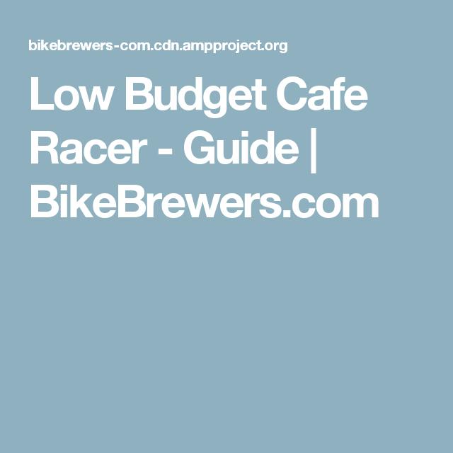 Low Budget Cafe Racer - Guide | BikeBrewers.com | Cafe racers ...