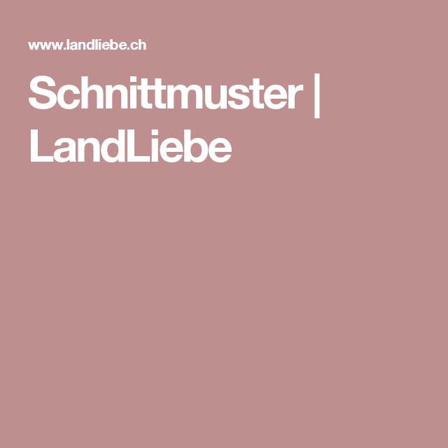 Schnittmuster | LandLiebe | Anleitungen | Pinterest