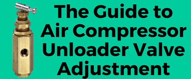 The Guide To Air Compressor Unloader Valve Adjustment Air
