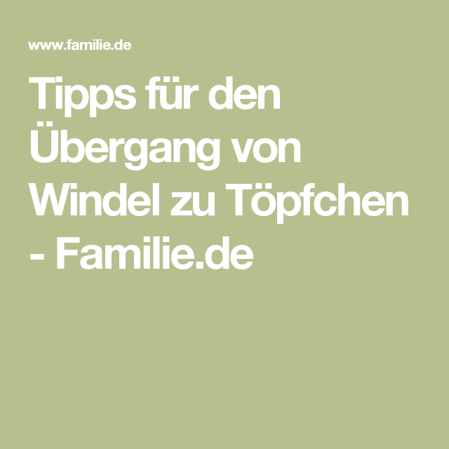 Tipps für den Übergang von Windel zu Töpfchen - Familie.de