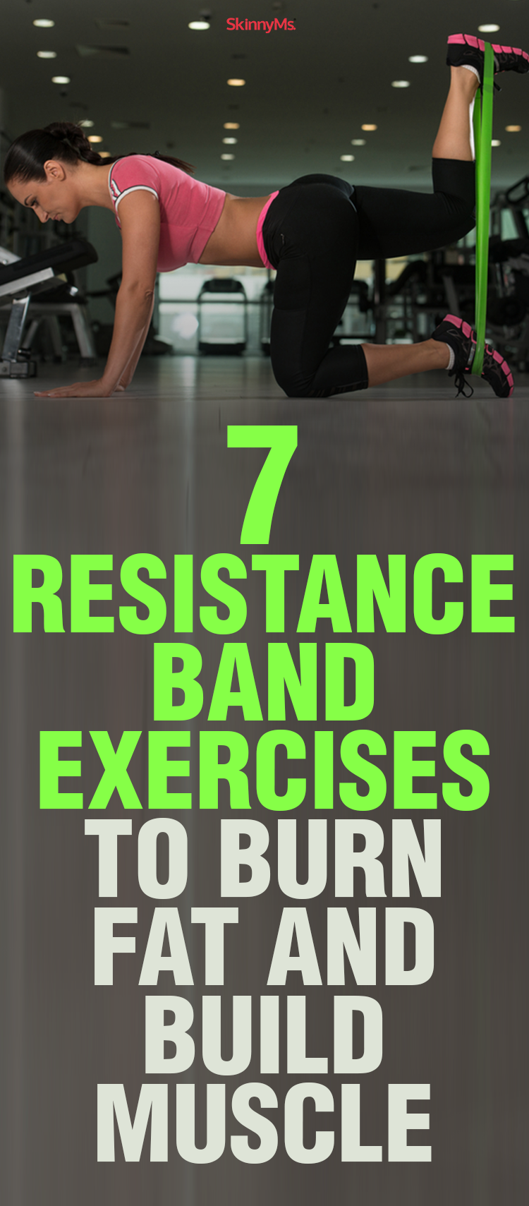 7 resistance band exercises to burn fat and build muscle skinny ms rh pinterest com