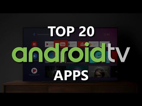 Top 20 Android TV Apps You Should Install Right Now! 2019 - YouTube