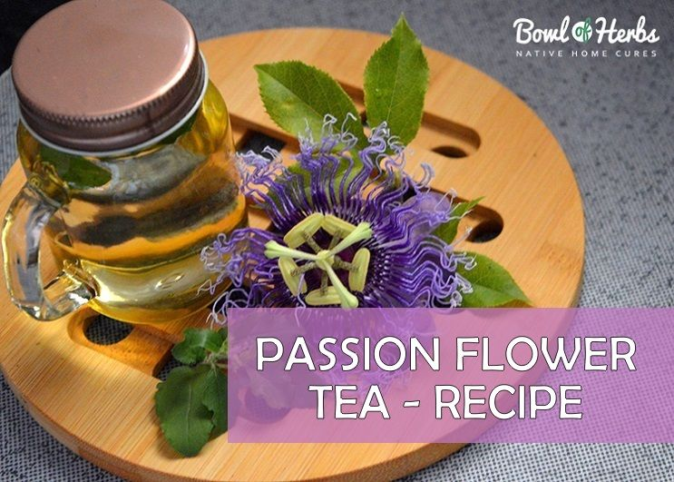 Passion Flower Tea Passion Flower Tea Flower Tea Passion Flower