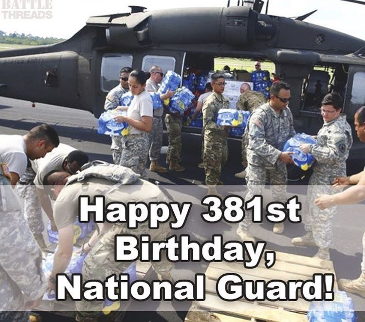 12/13/17 Happy 381st Birthday, National Guard! Thank you
