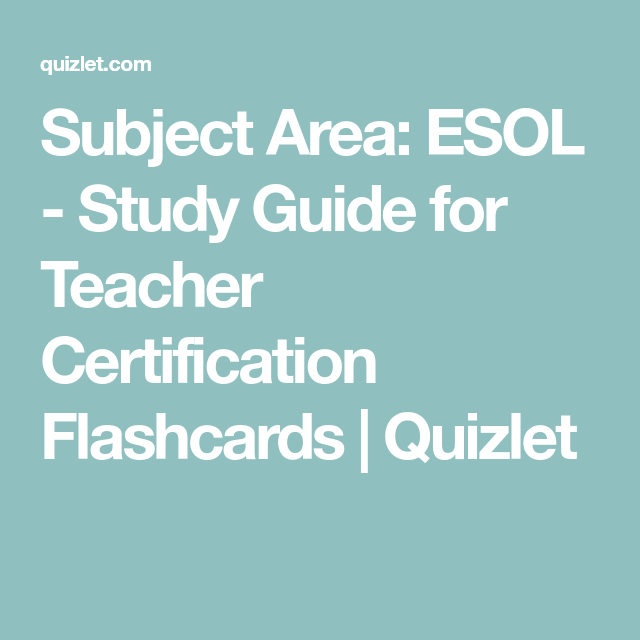 Subject Area: ESOL - Study Guide for Teacher Certification ...