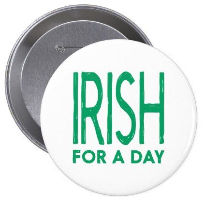 #customize - #IRISH for a day Pinback Button