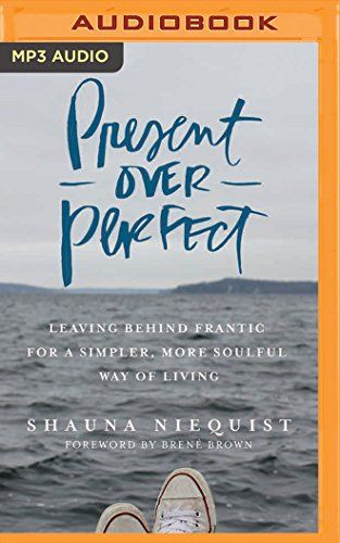Present Over Perfect: Leaving Behind Frantic for a Simple... https://www.amazon.com/dp/1531832059/ref=cm_sw_r_pi_dp_x_z97ozb315RZE6