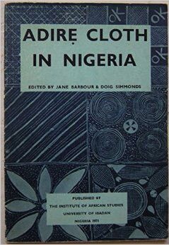 Adire is the name given to indigo dyed cloth made byYoruba women of SW Nigeria .