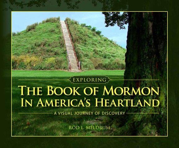 Exploring the Book of Mormon in America\'s Heartland From the Garden ...