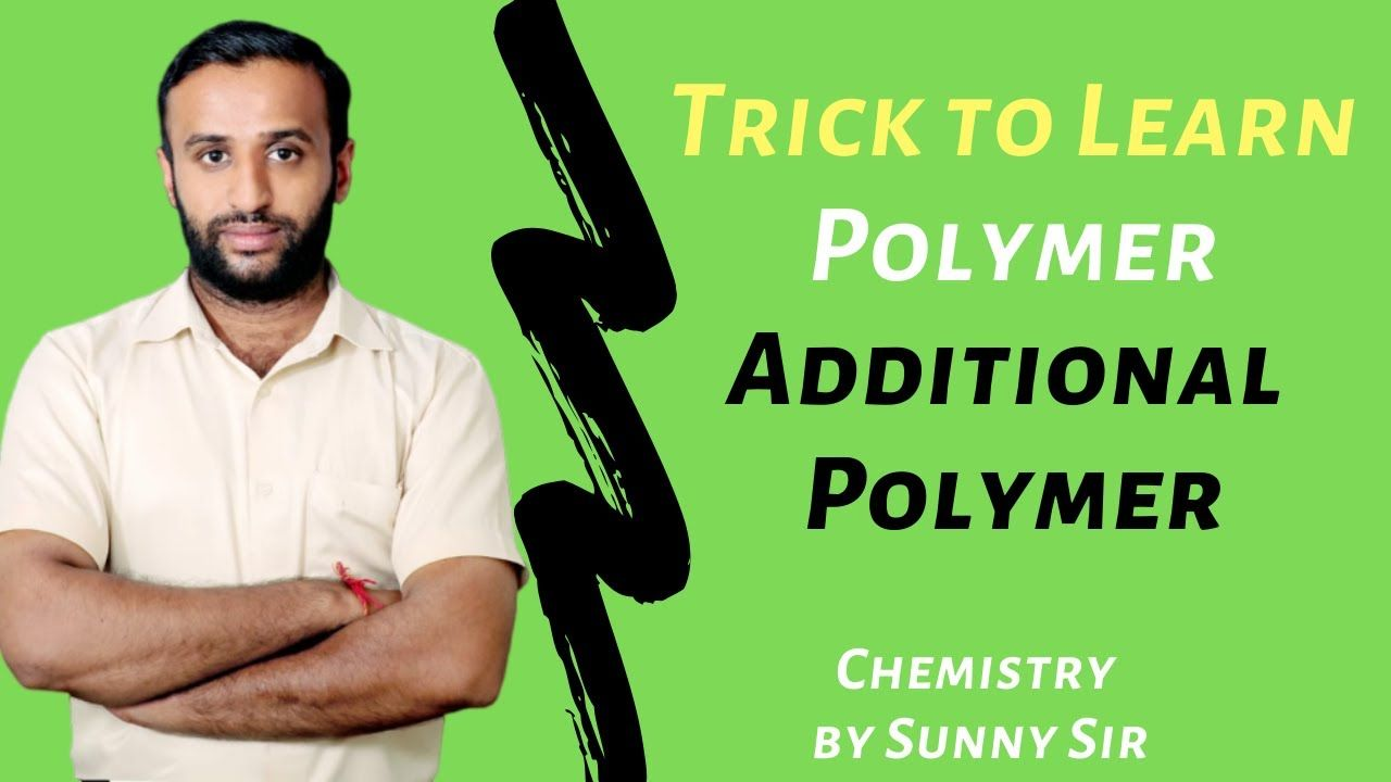 Trick For Polymers Addition Polymerization Chemistry Trick By Sunny Polymer Chemistry Chemistry Chemistry Lecture What is addition polymerization with