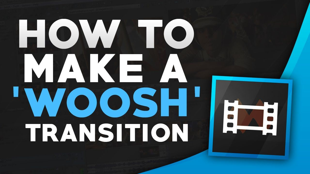 The 'Woosh' Transition Effect In Sony Vegas Pro 13 (Tutorial