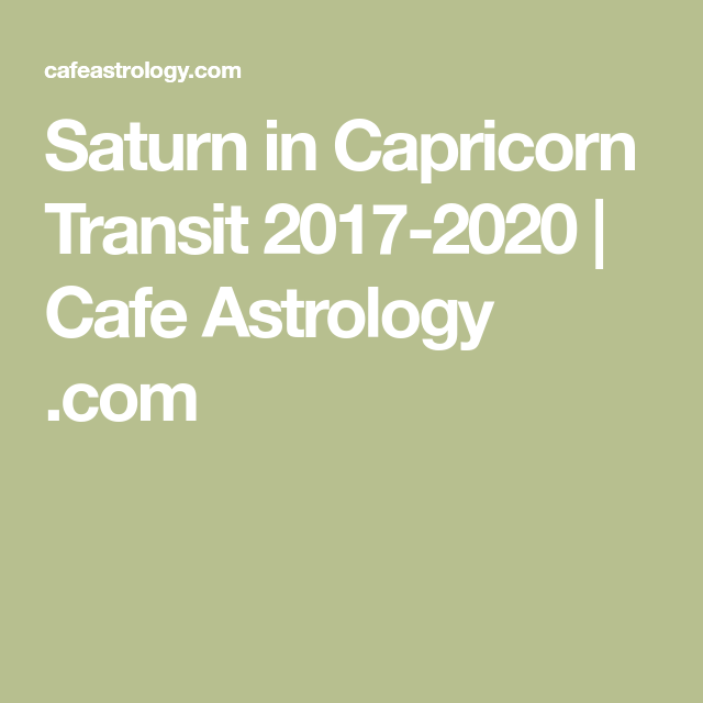 Saturn in Capricorn Transit 2017-2020 | Cafe Astrology  com