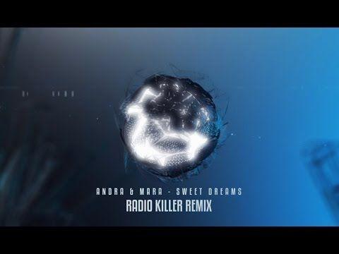 93) Andra & Mara - Sweet Dreams (Radio Killer Remix
