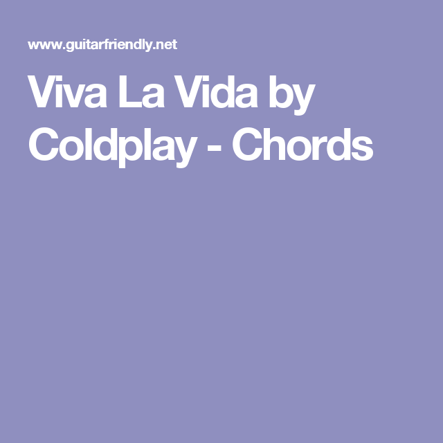 Viva La Vida by Coldplay - Chords | Songs to Learn and Play ...