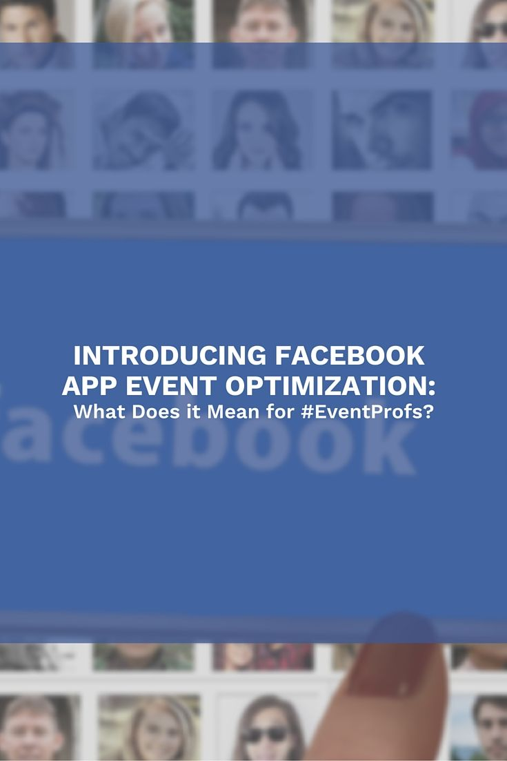 What EventProfs need to know about Facebooks App Event