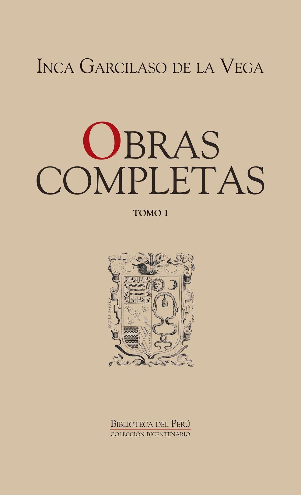 Obras completas / Inca Garcilaso de la Vega ; edición y notas de Carlos Araníbar
