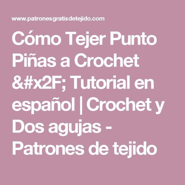 Cómo Tejer Punto Piñas a Crochet / Tutorial en español | Crochet y ...