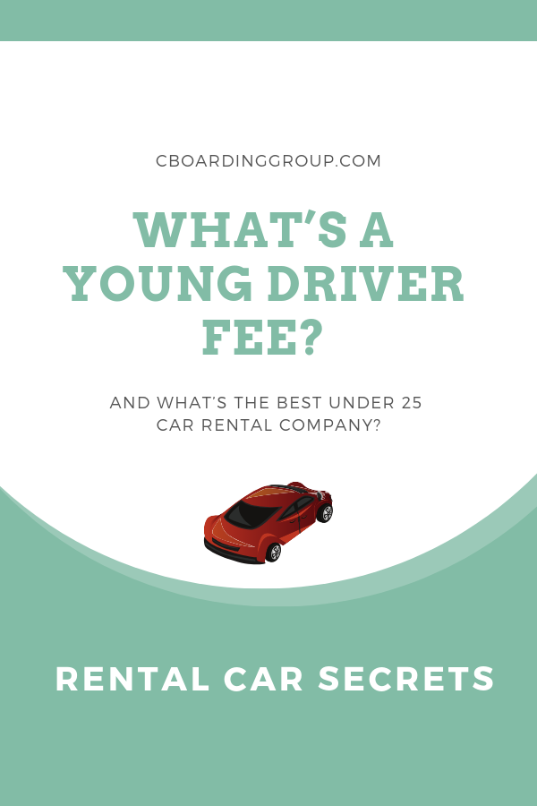 What S A Young Driver Fee What S The Best Under 25 Car Rental