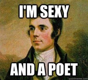 Celebrate Robert Burns Night: are ye raisn' ah poet an dunna know it?