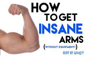 how to get insane arms without equipment  arm workout no