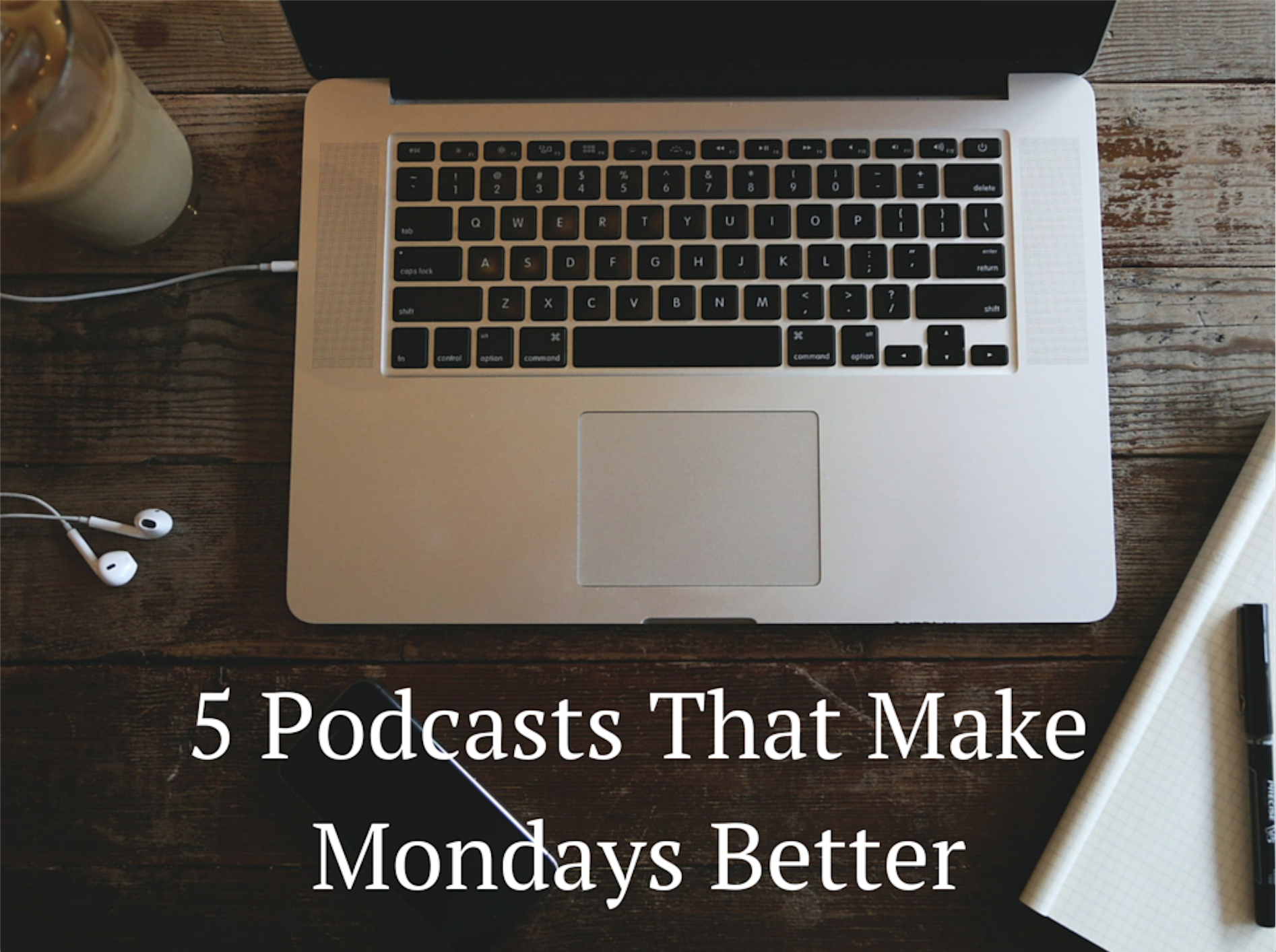 5 Podcasts That Make Mondays Better | Purple Ink Studios