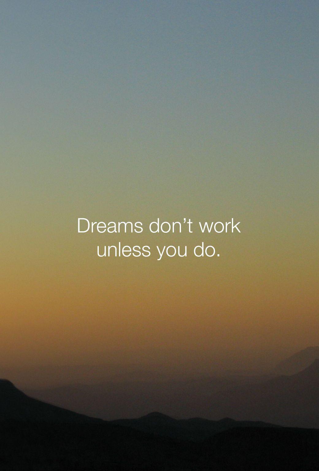 inspiring iphone wallpaper dreams don 39 t work unless you do motivation monday pinterest. Black Bedroom Furniture Sets. Home Design Ideas