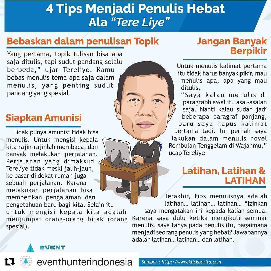 Repost Eventhunterindonesia Get Repost 4 Tips Menjadi Penulis Hebat Ala Tere Liye 1 Bebaskan Dalam Penulisan To Menjadi Penulis Novel Seminar Menulis
