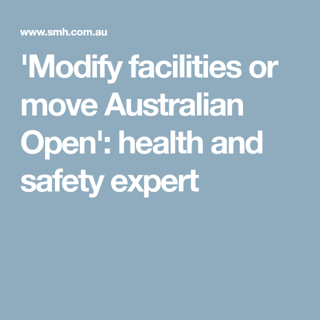 Modify Facilities Or Move Australian Open Health And Safety