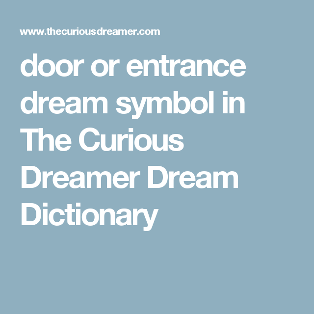 door or entrance dream symbol in The Curious Dreamer Dream Dictionary  sc 1 st  Pinterest & door or entrance dream symbol in The Curious Dreamer Dream ...