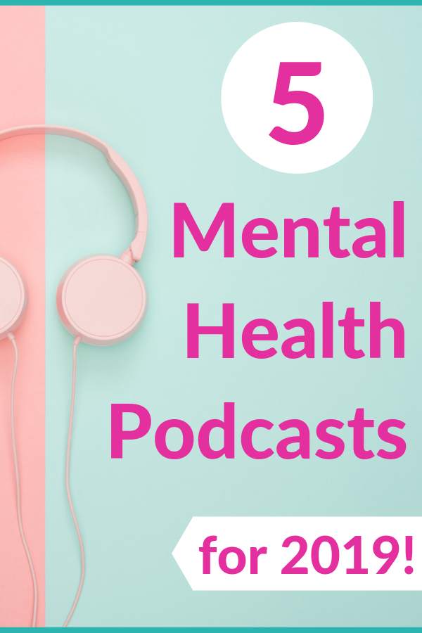 Best Mental Health Podcasts Check Them Out Now 2019 Counseling
