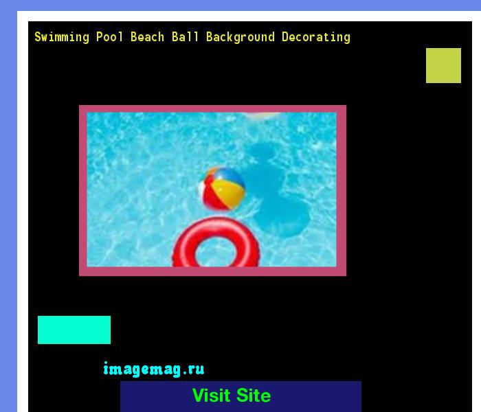 Swimming Pool Beach Ball Background swimming pool beach ball background decorating 104107 - the best
