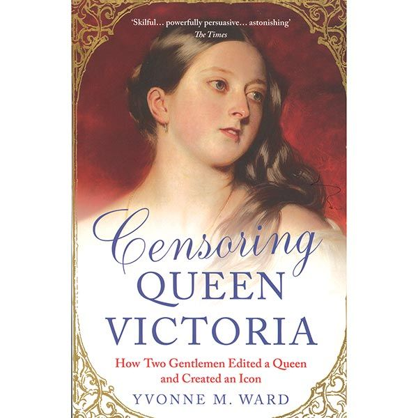 Censoring Queen Victoria: How Two Gentlemen Edited a Queen and Created an Icon at Bas Bleu | UK3812