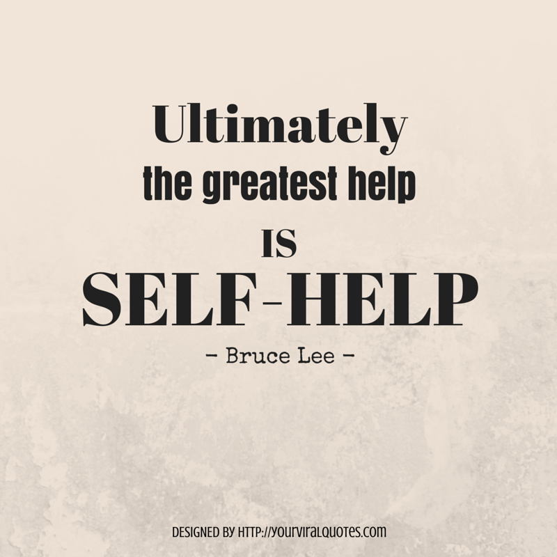 Self Help Quotes Delectable Ultimately The Greatest Help Is Self Help  Life Quotes