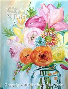 Public Event Vibrant Spring Flowers Mason Oh Painting Class Painting With A Twist Flower Art Spring Painting Art Painting