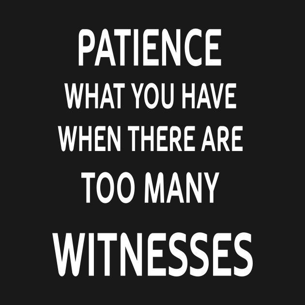Check out this awesome 'Patience+what+you+have+when+there ...