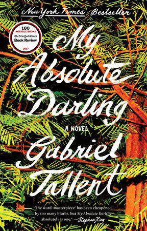 My Absolute Darling by Gabriel Tallent | PenguinRandomHouse.com: Books