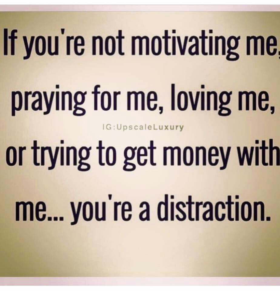Don't distract me!