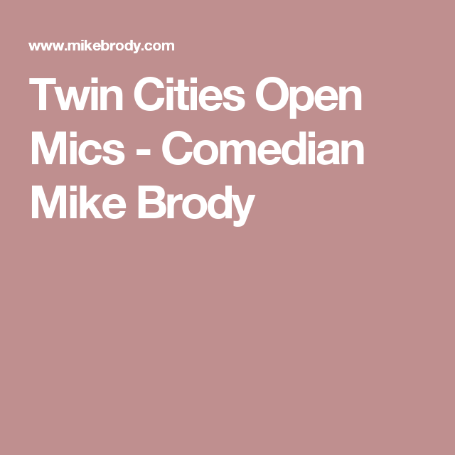 Twin Cities Open Mics - Comedian Mike Brody