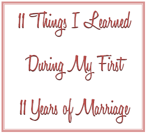 I Can Hardly Believe It But This Weekend Dan And I Will Celebrate Our 11th Anniversary As I Pondered This Up Love My Husband Love And Marriage I Love My Hubby