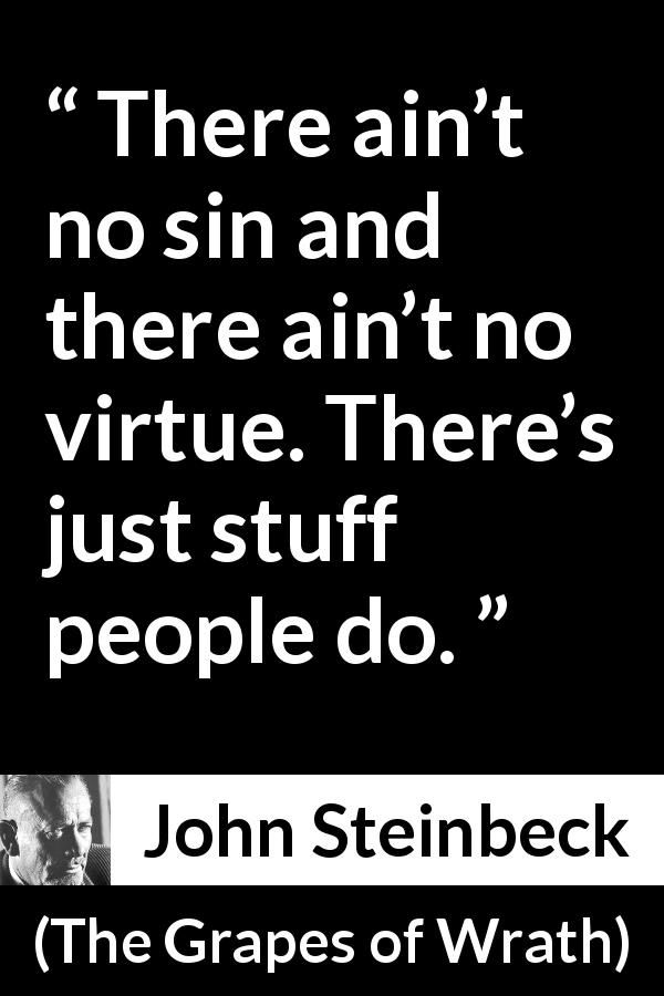 Grapes Of Wrath Quotes John Steinbeck Quote About Sin From The Grapes Of Wrath 1939 .