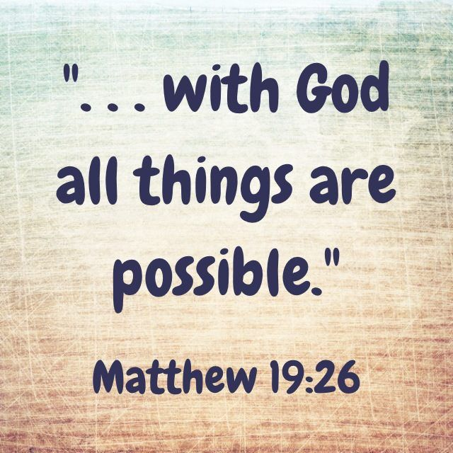 With God All Things Are Possible King James Bible Matthew 19 26 With God Believe Quotes Life Quotes Inspiring Quotes About Life